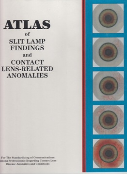 Atlas of Slit Lamp Findings and Contact Lens-Related Anomalies for the standardizing of communications among professionals regarding contact lens disease anomalies and conditions