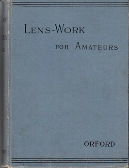 Lens-work for amateurs / by Henry Orford ; revised by A. Lockett